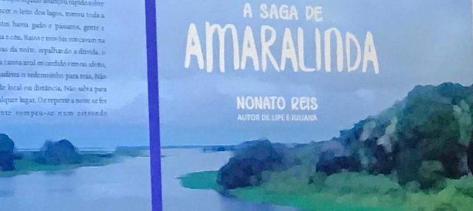 A SAGA DE AMARALINDA: O novo livro do escritor Nonato Reis, um romance de base histórica
